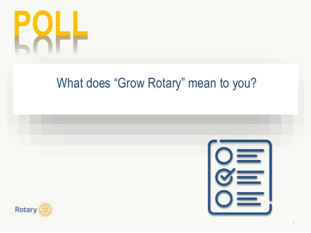 """4 POLL What does """"Grow Rotary"""" mean to you?"""