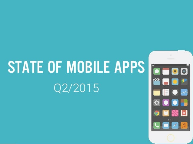 STATE OF MOBILE APPS Q2/2015
