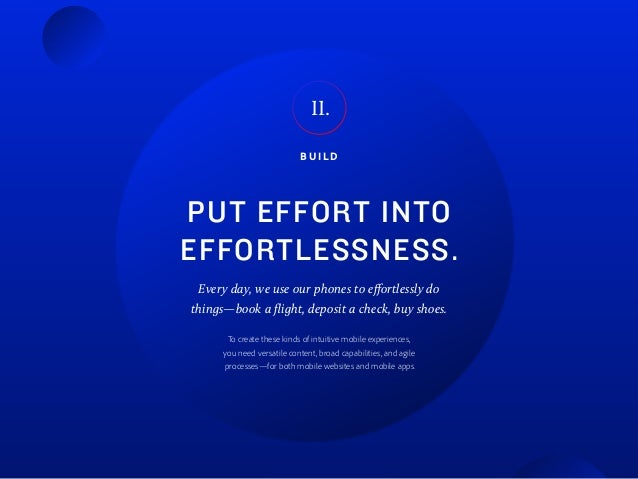B U I L D PUT EFFORT INTO EFFORTLESSNESS. II. Every day, we use our phones to effortlessly do things—book a flight, deposi...