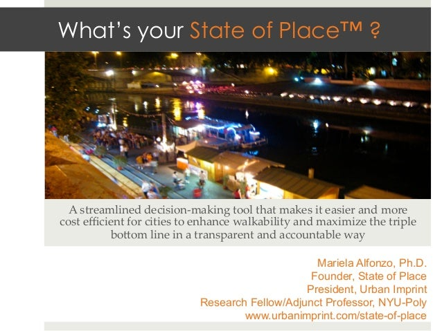 What's your State of Place™ ?  A  streamlined  decision-­‐‑making  tool  that  makes  it  easier  and  more  cost  efficient...