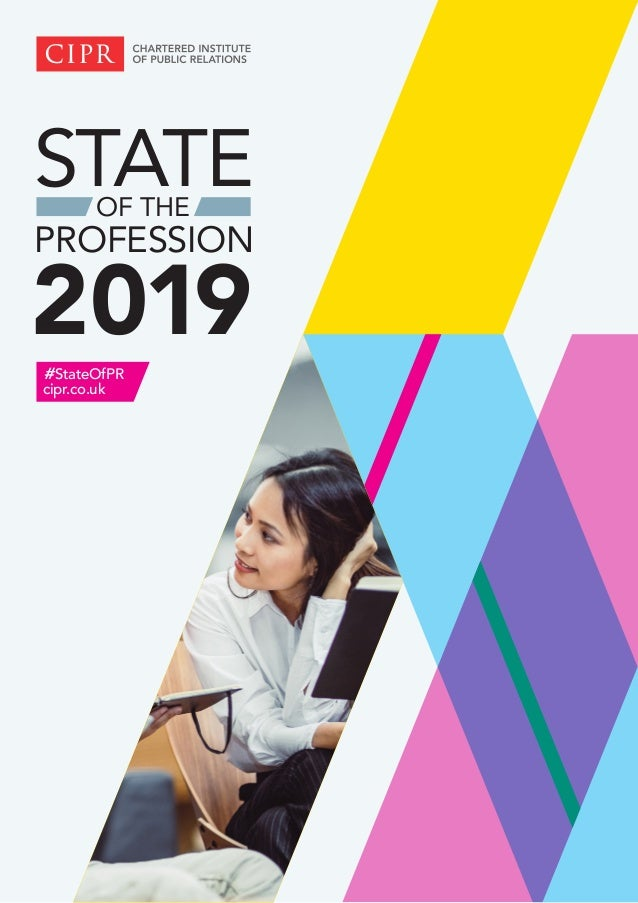 STATEOF THE PROFESSION 2019#StateOfPR cipr.co.uk