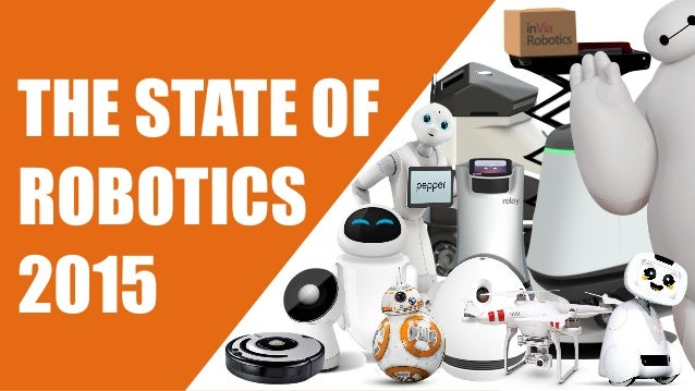 THE STATE OF ROBOTICS 2015