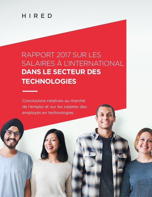 Rapport sur les salaires des métiers technologiques dans le monde (2017)1 Conclusions relatives au marché de l'emploi et s...
