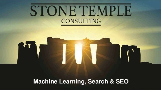 Eric Enge @stonetemple Machine Learning, Search & SEO