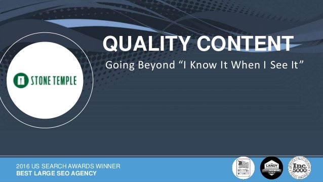 Copyright © 2017 Stone Temple Consulting Eric Enge (@stonetemple) QUALITY CONTENT 2016 US SEARCH AWARDS WINNER BEST LARGE ...
