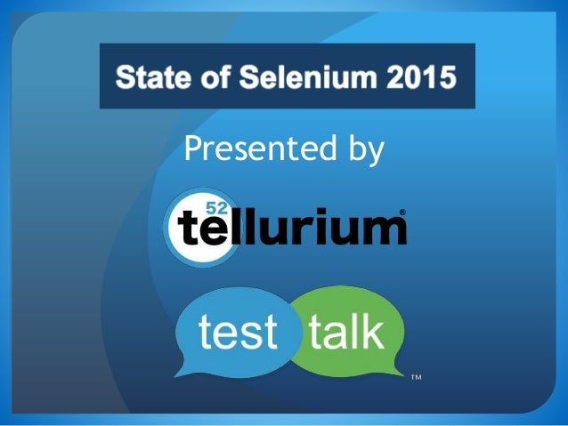State of Selenium 2015  Presented by  @  test talk