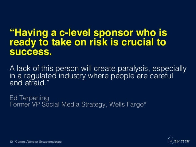 """Having a c-level sponsor who is ready to take on risk is crucial to success. "" A lack of this person will create paralysi..."