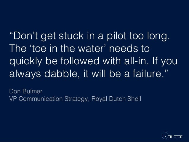 """""""Don't get stuck in a pilot too long. ! The 'toe in the water' needs to quickly be followed with all-in. If you always dab..."""
