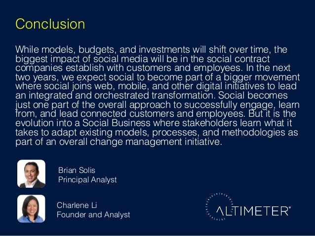 Conclusion! While models, budgets, and investments will shift over time, the biggest impact of social media will be in the...