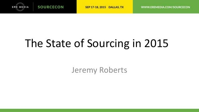 The State of Sourcing in 2015 Jeremy Roberts