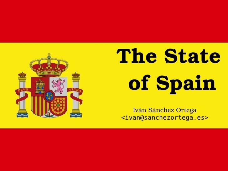 TheState ofSpain    IvánSánchezOrtega <ivan@sanchezortega.es>