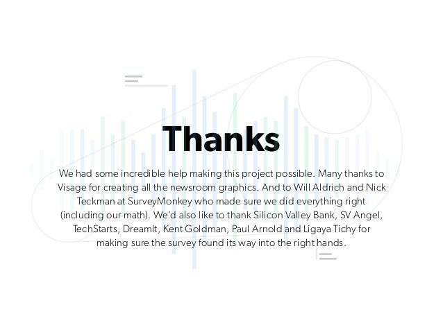 Thanks We had some incredible help making this project possible. Many thanks to Visage for creating all the newsroom graph...