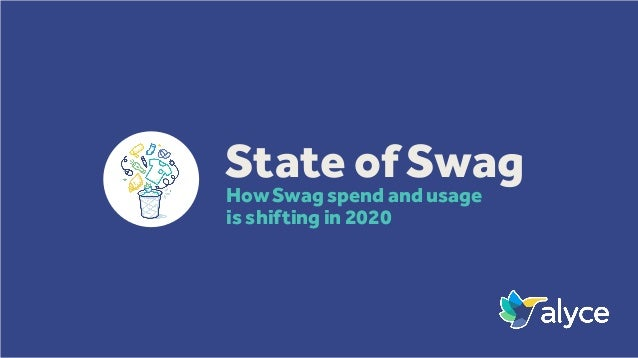 State of Swag How Swag spend and usage is shifting in 2020