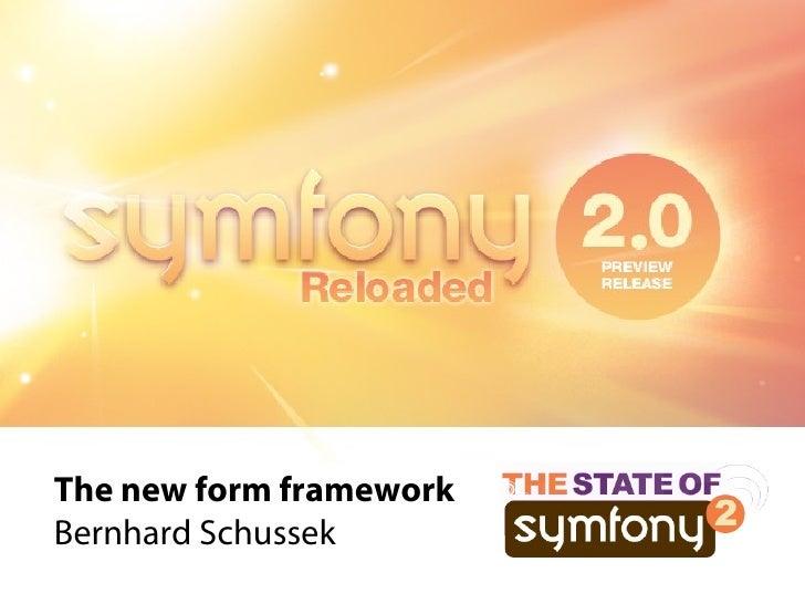 The new form framework Bernhard Schussek