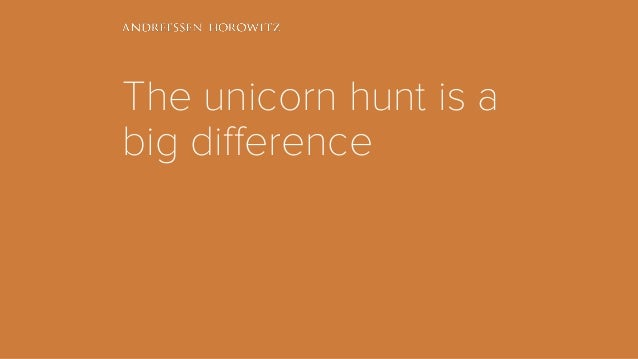 The unicorn hunt is a big difference