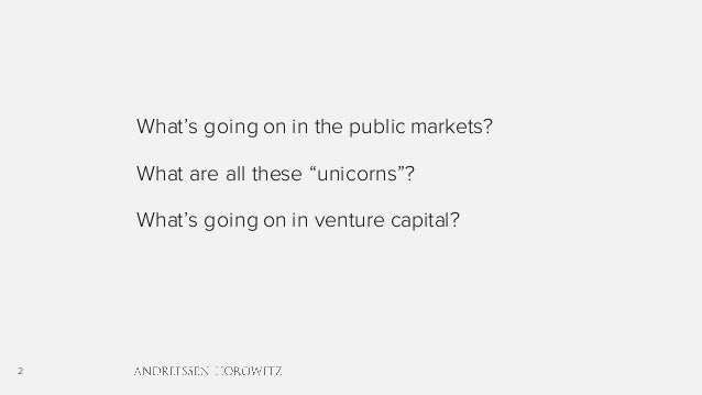 """2 What's going on in the public markets? What are all these """"unicorns""""? What's going on in venture capital?"""
