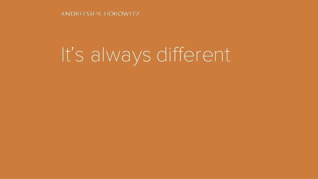 It's always different