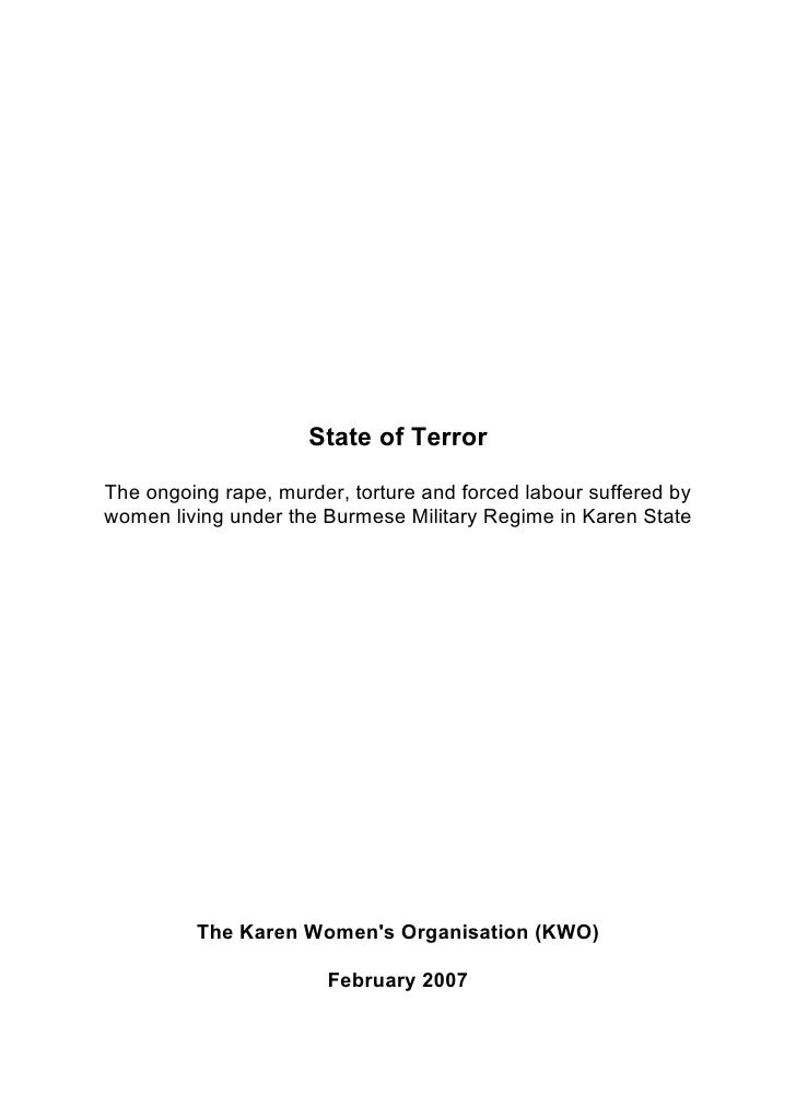 State of Terror  The ongoing rape, murder, torture and forced labour suffered by women living under the Burmese Military R...