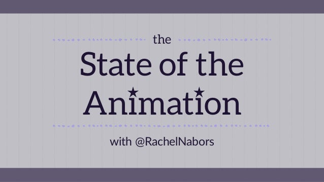 with  @RachelNabors State of the Animation the