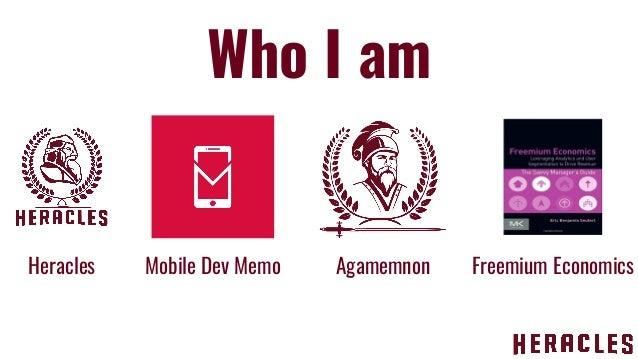 Who I am Heracles Mobile Dev Memo Freemium EconomicsAgamemnon