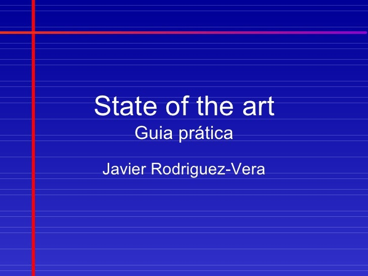 State of the art    Guia práticaJavier Rodriguez-Vera