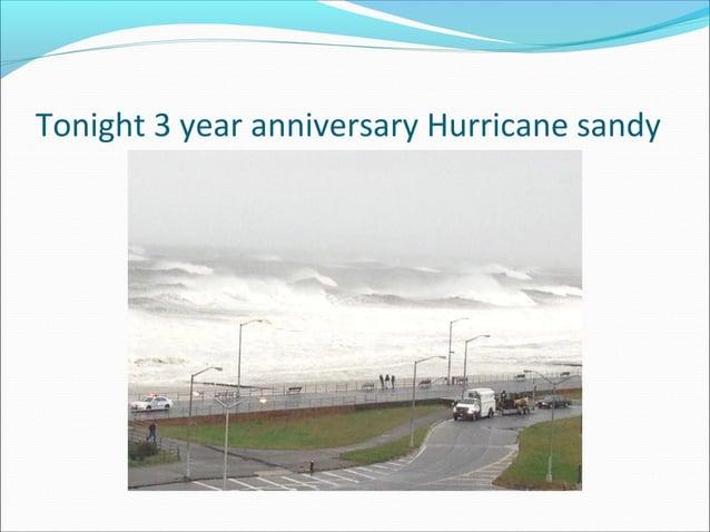 Tonight 3 year anniversary Hurricane sandy