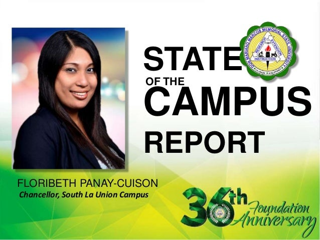 STATE CAMPUS REPORT FLORIBETH PANAY-CUISON OF THE Chancellor, South La Union Campus