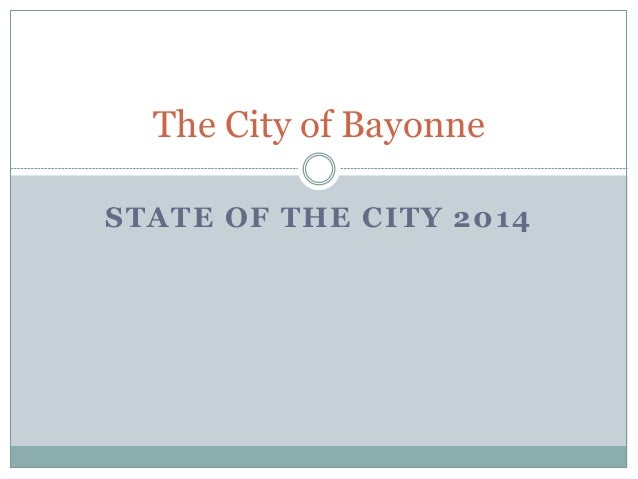 STATE OF THE CITY 2014 The City of Bayonne