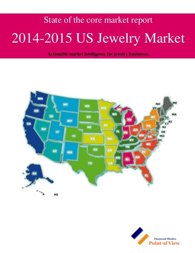 State of the core market report 2014-2015 US Jewelry Market Actionable market intelligence for jewelry businesses