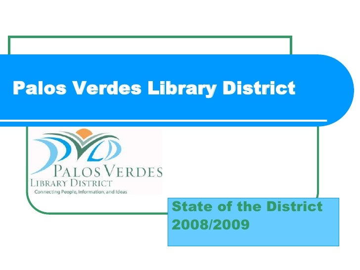 Palos Verdes Library District<br />State of the District<br />2008/2009<br />
