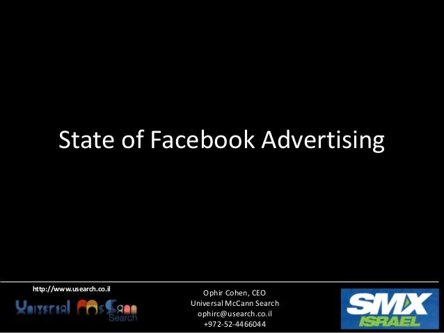 State of Facebook Advertisinghttp://www.usearch.co.il                              Ophir Cohen, CEO                       ...
