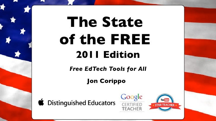 The Stateof the FREE   2011 Edition Free EdTech Tools for All      Jon Corippo
