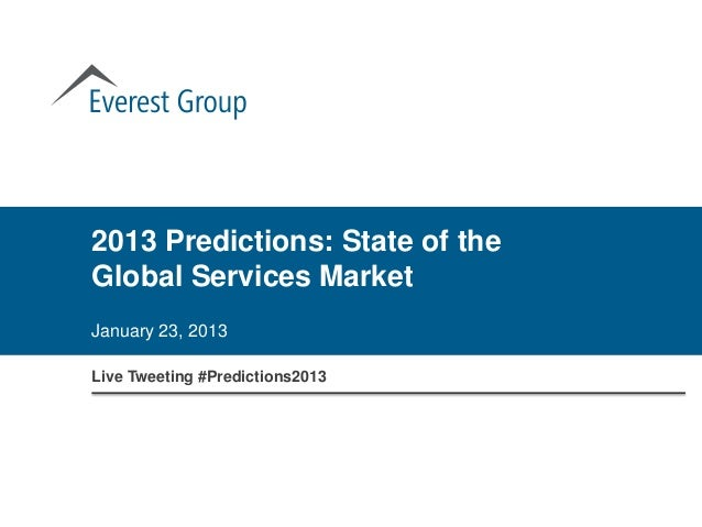 2013 Predictions: State of theGlobal Services MarketJanuary 23, 2013Live Tweeting #Predictions2013