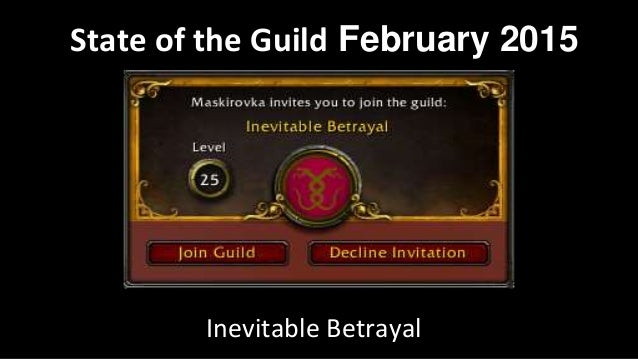 State of the Guild February 2015 Inevitable Betrayal