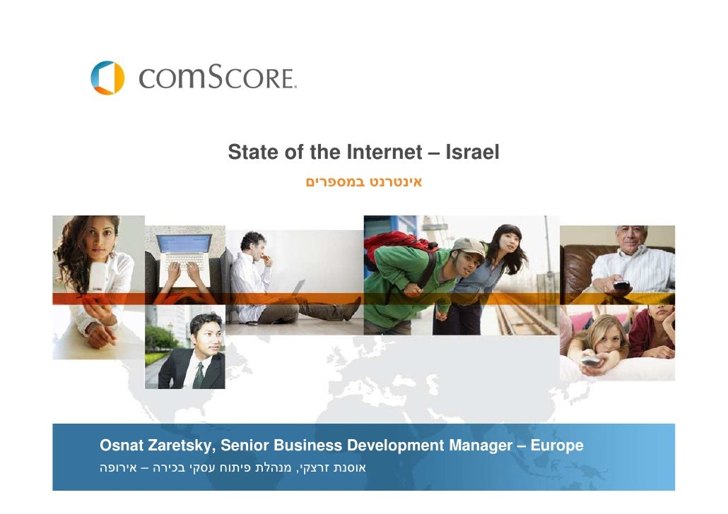 State of the Internet – Israel                                    אינטרנט במספרי     Osnat Zaretsky, Senior Business Dev...