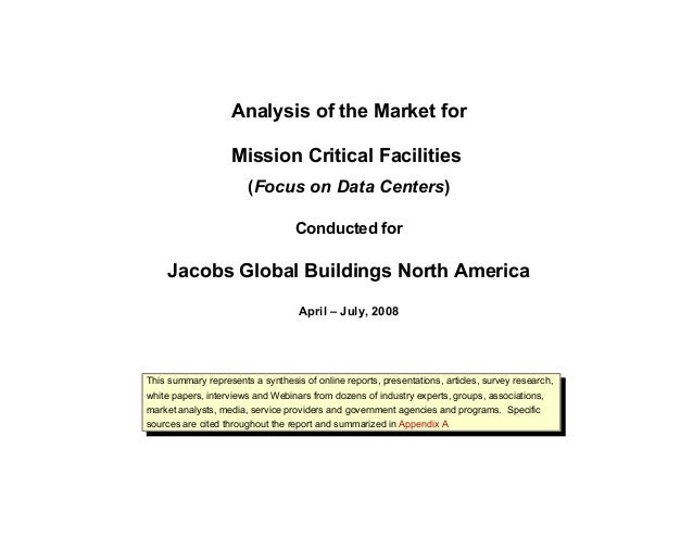 Analysis of the Market for Mission Critical Facilities (Focus on Data Centers) Conducted for Jacobs Global Buildings North...