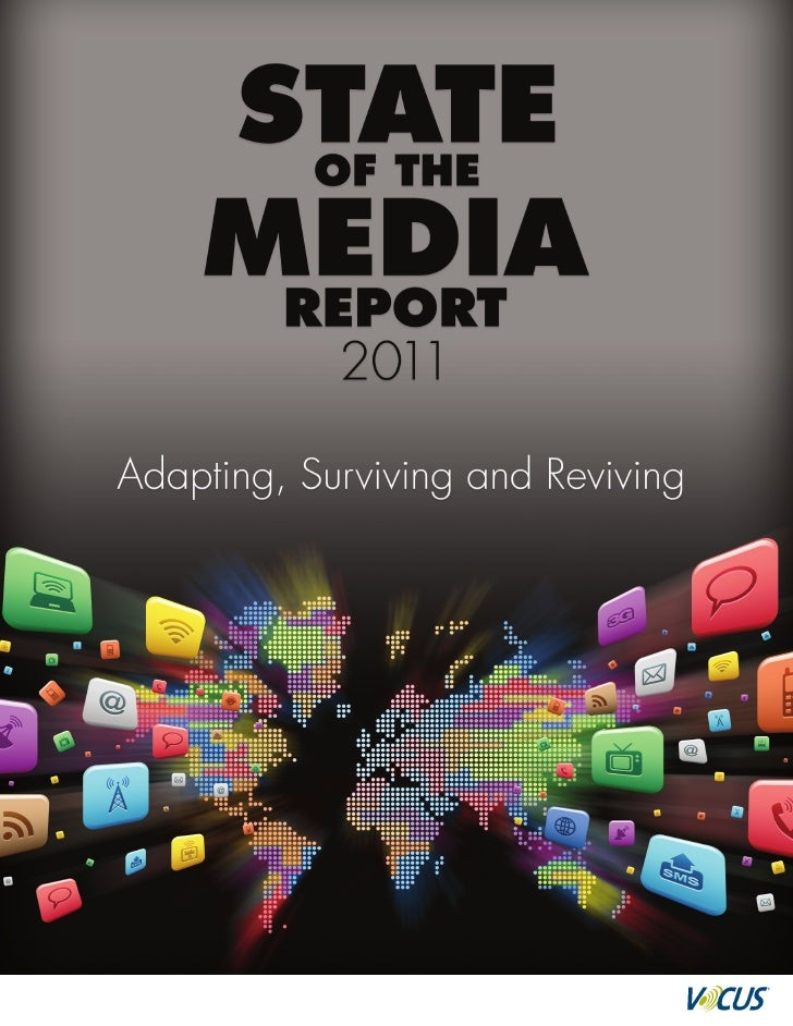 State of the Media Report 2011Twelve months ago, the media appeared to be in freefall. Mass layoffs, bankruptcies and a ge...