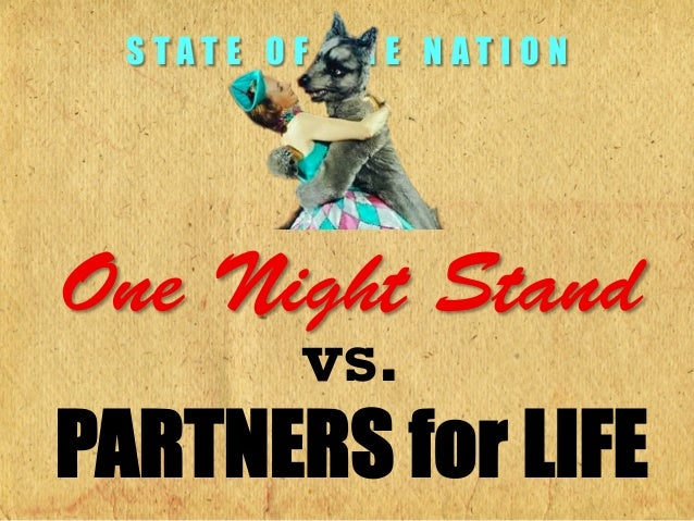 STATE OF THE NATIONOne Night Stand         vs.PARTNERS for LIFE