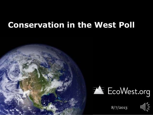Conservation in the West Poll 8/7/2013