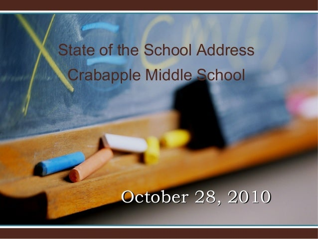State of the School Address Crabapple Middle School October 28, 2010October 28, 2010