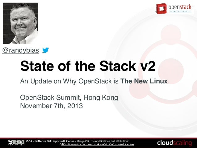@randybias  State of the Stack v2 An Update on Why OpenStack is The New Linux.  OpenStack Summit, Hong Kong November 7th, ...