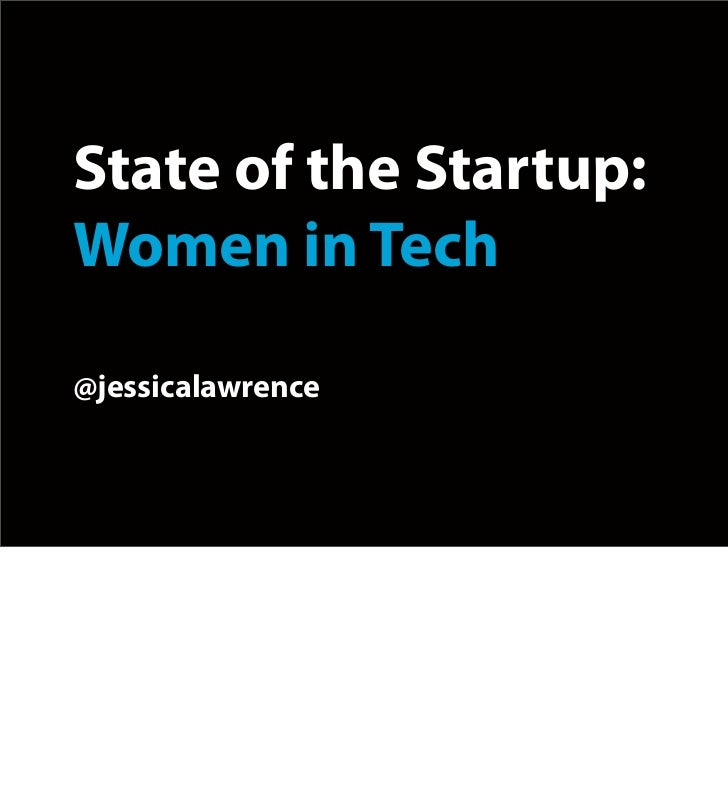 State of the Startup:Women in Tech@jessicalawrence
