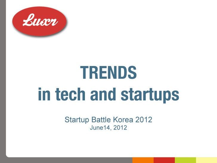 TRENDSin tech and startups   Startup Battle Korea 2012          June14, 2012