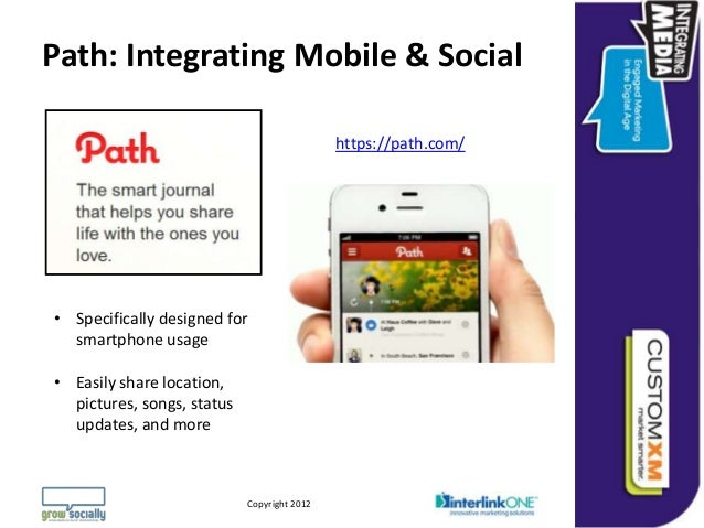 Path: Integrating Mobile & Social                                                              https://path.com/• Specific...