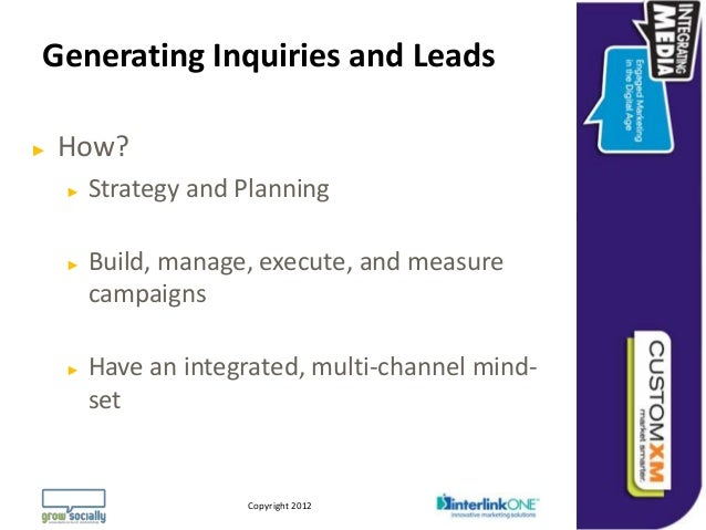 Generating Inquiries and Leads►   How?    ►   Strategy and Planning    ►   Build, manage, execute, and measure        camp...