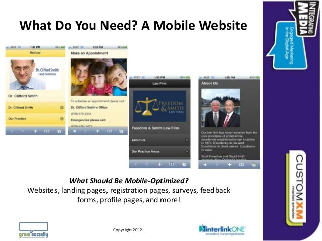 What Do You Need? A Mobile Website              What Should Be Mobile-Optimized? Websites, landing pages, registration pag...