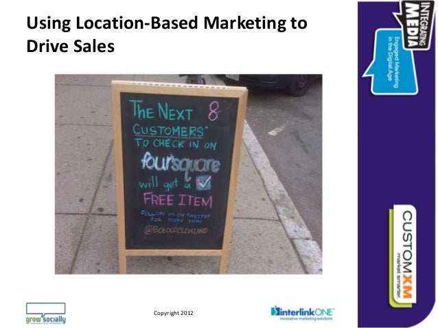 Using Location-Based Marketing toDrive Sales                                                                  Questions or...