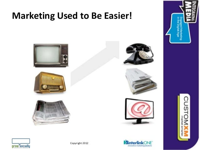 Marketing Used to Be Easier!                                                                 Questions or Comments?       ...