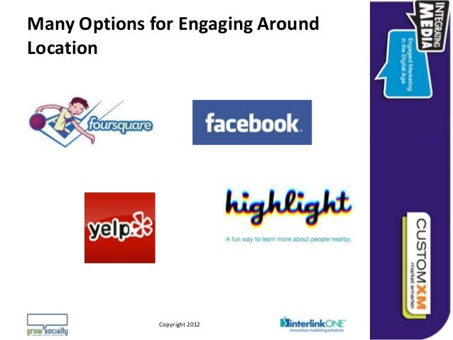 Many Options for Engaging AroundLocation                                                                  Questions or Com...