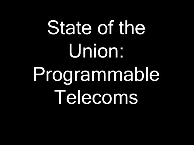 State of the Union: Programmable Telecoms